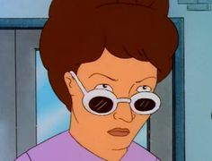When she gave you this look. | 27 Times Peggy Hill Was A Bad Bitch Who Didn't Give A Single F