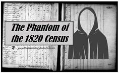 Beware the Phantom Hiding in the 1820 US Census – The Genealogy Reporter