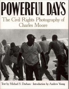Powerful+Days:+The+Civil+Rights+Photography+of+Charles+Moore