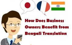 How Does #Business Owners #Benefit from #BengaliTranslation