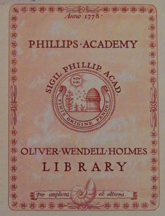 "Bookplate of the Oliver Wendell Holmes Library at Phillips Academy in Andover, MA, established in 1778. It contains the Academy's seal which features a beehive, flower, bees, and the sun. The two mottos are: Finis origine pendet (the end depends on the beginning) and Non Sibi (not for self). At the botton, there is a nautilus and ""per ampliora ad altiora"" (""through breadth to depth""). Both elements were present on the personal bookplate of Oliver Wendell Holmes (1809-1894)."