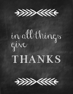 "free #thanksgiving printable ""in all things, give thanks"""