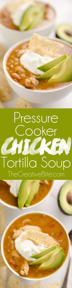 Pressure Cooker Chicken Tortilla Soup is a healthy and easy 30 minute soup recipe made in your Instant Pot that is bursting with bold and spicy flavors! #InstantPot #Chicken #Soup