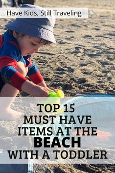 The beach is a classic family summer destination. Whether you are on holiday in a tropical oasis, or a local beach, you want to be prepared when going to the beach with a toddler. Here are my top 15 must have items to pack when going to the beach with a toddler. Toddler Beach, Beach Kids, Beach Trip, Beach Vacations, Family Vacations, Beach Travel, Travel With Kids, Family Travel, Packing Tips For Vacation