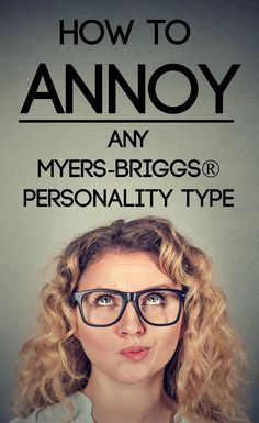 Find out the major pet peeves of every single Myers-Briggs Type! #INFJ #INFP #ENFJ #ENFP #INTJ #INTP #ENTJ #ENTP #ISTJ #ISFJ