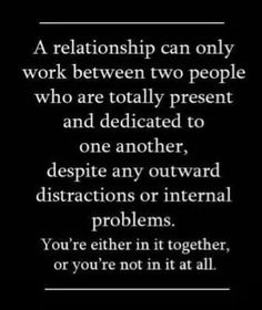 A relationship can only work between two committed adults!