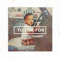 Bobby Brackins, To Live For (2016)