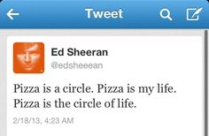 Pizza is the circle of life.