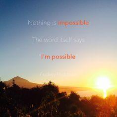 webtenerife.com La Victoria, Tenerife. Nada es imposible. // Nothing is impossible the word itself says I'm possible. - Audrey Hepburn // Nichts ist unmöglich.  Teide, naturaleza, nature, Natur, Tenerife, Teneriffa