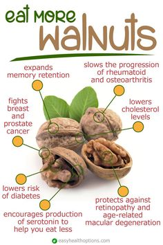 Walnuts help to lower cholesterol levels; protect against heart disease, stroke and cancer; ease arthritis and other inflammatory diseases; fight depression and mental illness; and more things than I have room for...