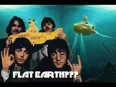 The Flat Earth Is THE YELLOW SUBMARINE - YouTube