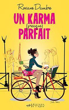 Un karma (presque) parfait: La nouvelle pépite de l'auteure de SCORPI et ANIMAE C'est décidé. Demain, Siloé, jolie brune parisienne un peu…