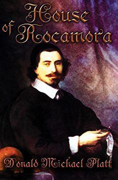 House of Rocamora (Vincente de Rocamora Book 2) by Donald Michael Platt