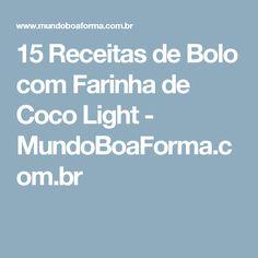 15 Receitas de Bolo com Farinha de Coco Light - MundoBoaForma.com.br
