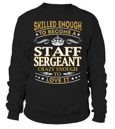 Staff Sergeant - Skilled Enough To Become #StaffSergeant