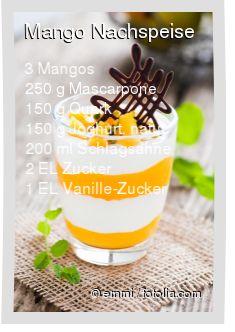 Leckeres Mango Nachspeise Rezept mit einfacher Schritt-für-Schritt-Anleitung: Mangofilets mit Vanillezucker pürieren , Mascarpone mit Quark, Joghurt und...
