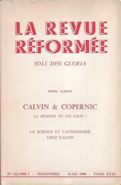 #religion : La Revue Réformée. Calvin & Copernic. La légende ou les faits. Revue n°121-1980/1, mars 1980. Tome XXXI. 210 pp. brochées.