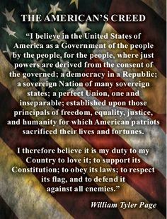 """The American's Creed"""" is the title of a resolution passed by the U.S. House of Representatives April 3, 1918. It is a statement written in 1917 by William Tyler Page as an entry into a patriotic contest."""