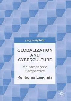 Globalization and Cyberculture: An Afrocentric Perspective