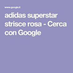adidas superstar strisce rosa - Cerca con Google