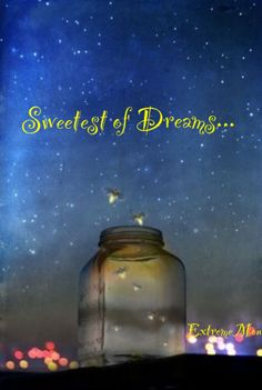 Goodnight, Sweet Dreams and I LOVE YOU!!!