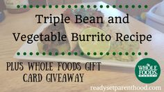 Triple Bean and Vegetable Burrito Recipe {Plus Whole Foods Gift Card Giveaway}