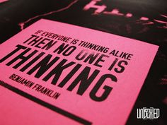 If everyone is thinking alike, then no one is thinking - Ben Franklin - Typography Design Inspiration