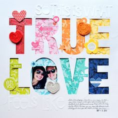 True Love Scrapbook by Paige Evans. We like how Paige used a negative cut (true love) and then backed it with color cardstocks! Love Scrapbook, Wedding Scrapbook, Scrapbook Page Layouts, Scrapbook Paper Crafts, Scrapbook Cards, Scrapbooking Digital, Studio Calico, Layout Inspiration, True Love