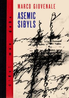 Asemic Sibyls | Marco Giovenale | May 2013 | On asemic writing and computer graphics.