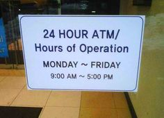 """OMG..this is priceless. """"24 Hour ATM"""""""