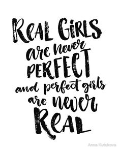 Real girls are never perfect - hand lettering quote #feminism #poster #print