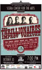 THE THRILLIONAIRES - Saturday, Oct 20th @ SCERA.  Comedy Improvised Theatre, super fun!