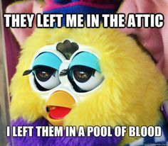 Beware of the Furby
