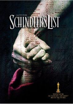 1993 Schindler's List. American historical drama film directed by Steven Spielberg.. It is based on the novel Schindler's Ark by Thomas Keneally, an Australian novelist. This movie won the academy award for best picture . Deserved the award ..excellent movie starring Liam Neesen and Ralph Fiennds