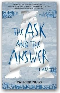 The Ask and The Answer - Patrick Ness. Second book in the Chaos Walking trilogy