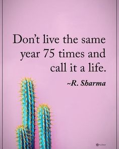 Tag someone who needs to read this. Don't live the same 75 times and call it a life. - R. Sharma #powerofpositivity #inspirationalquotes #quotes #positivethinking #inspiration #motivation #quotesoftheday #instaquotes #sayings #words#quotation #motivatio