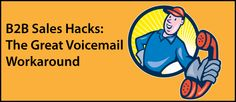 The Great Voicemail Workaround Cold Calling, Sales Tips, Extensions, Insight, How To Become, Success, Hacks, Phone, Telephone