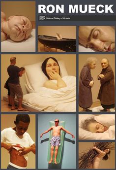 Ron Mueck; amazing human detail, super and sub sizing eccentuate the emotion.