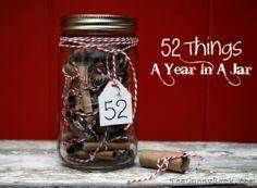 cute idea Are you and your love far away? We love this idea of sending 52 things in a jar. 52 Things ~ A Year In A Jar {Handmade Gift} Mason Jar Christmas Gifts, Mason Jar Gifts, Mason Jar Diy, Handmade Christmas, Gift Jars, Diy Christmas, Valentines Diy, Valentine Day Gifts, Creative Mother's Day Gifts