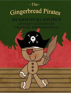 The Gingerbread Pirates: Literacy Activities by 2nd Grade Snickerdoodles $