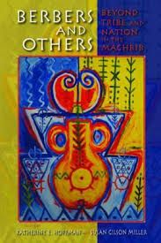 Berbers and others : beyond tribe and nation in the Maghrib / edited by Katherine E. Hoffman and Susan Gilson Miller - Bloomington : Indiana University Press, cop. 2010