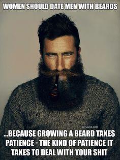 I don't have a beard... probably why I am single!! LMAO I mean... shit!!