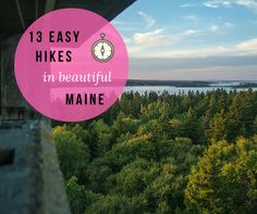 maine, new england, travel, usa, vacation ideas, travel ideas, travel inspiration, bucketlist, easy hikes, hike, hiking, outdoors, nature, fun, scenic