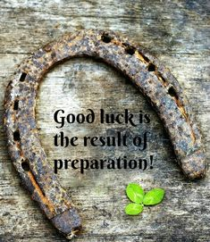 Good luck is the result of preparation. See more motivational quotes on Always The Holidays