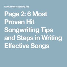 Page 2: 6 Most Proven Hit Songwriting Tips and Steps in Writing Effective Songs