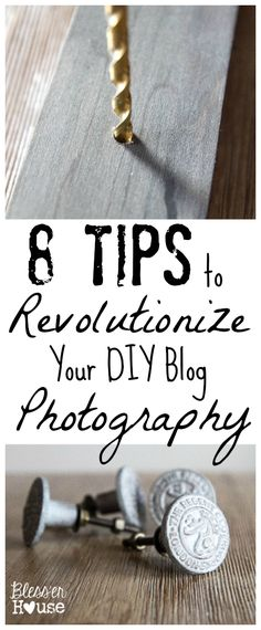 Bless'er House: 8 Tips to Revolutionize Your DIY Blog Photography
