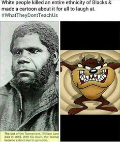 Whites wipe out tasmanians including William Lanne then make a cartoon to giggle at!