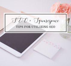 SEO and Squarespace | Tips for Utilizing SEO. WordPress SEO vs. Squarespace SEO answers | britchandler.com