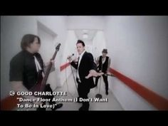 Good Charlotte - Dance Floor Anthem (I don't want to be in love) - YouTube But I DO want to be in love