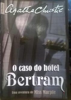 Entre Frases e Palavras: O Caso do Hotel Bertram - Agatha Christie